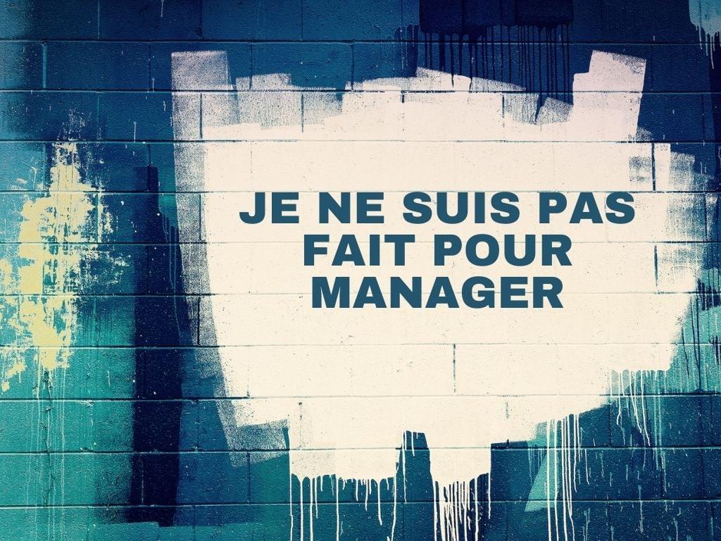 Pas fait pour manager